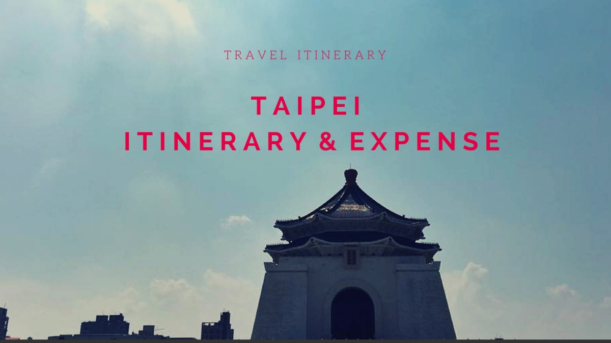 Taipei: Itinerary and Expense