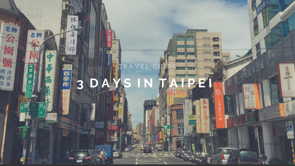 Travel Guide: 3 days in Taipei
